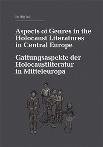 Aspects of Genres in the Holocaust Literatures in Central Europe / Die Gattungsa