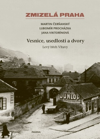 Zmizelá Praha - Vesnice, usedlosti a dvory