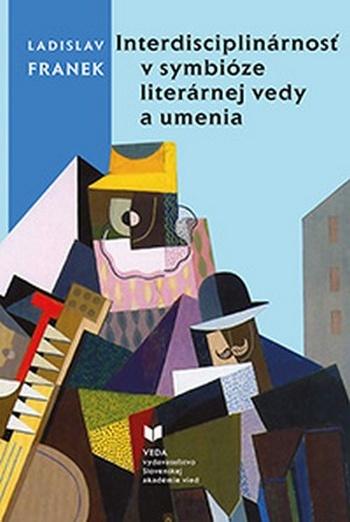 Interdisciplinárnosť v symbióze literárnej vedy a umenia