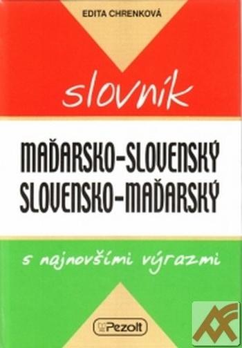 Maďarsko-slovenský a slovensko-maďarský slovník s najnovšími výrazmi
