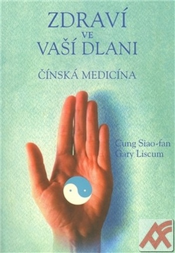 Zdraví ve vaší dlani. Čínská medicína