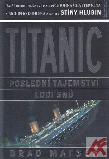 Titanic. Poslední tajemství lodi snů