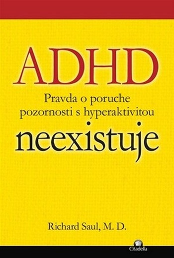 ADHD neexistuje. Pravda o poruche pozornosti s hyperaktivitou