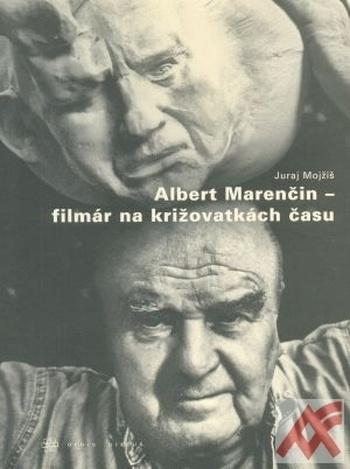 Albert Marenčin - filmár na križovatkách času
