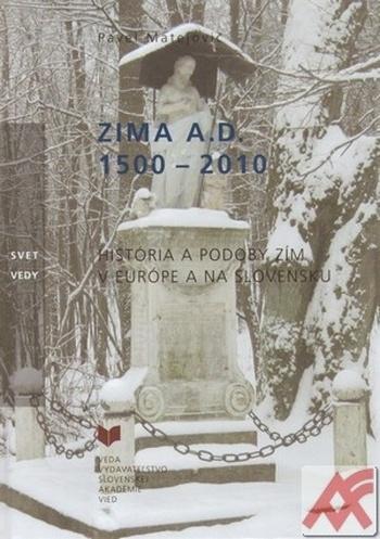 Zima A.D. 1500-2010. História a podoby zím v Európe a na Slovensku