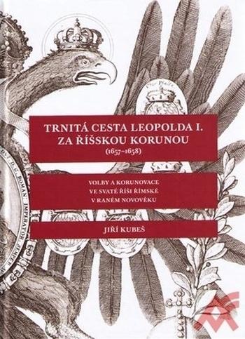 Trnitá cesta Leopolda I. za říšskou korunou (1657-1658)