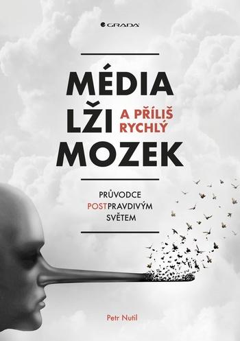 Média, lži a příliš rychlý mozek