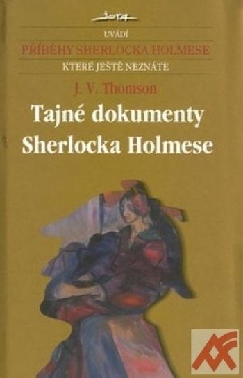 Tajné dokumenty Sherlocka Holmese - příběhy Sherlocka Holmese