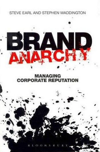 Brand Anarchy. Managing Corporate Reputation