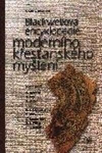 Blackwellova encyklopedie moderního křesť. myšlení