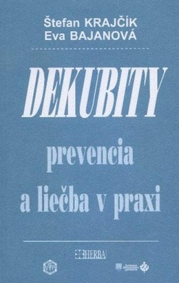 Dekubity. Prevencia a liečba v praxi