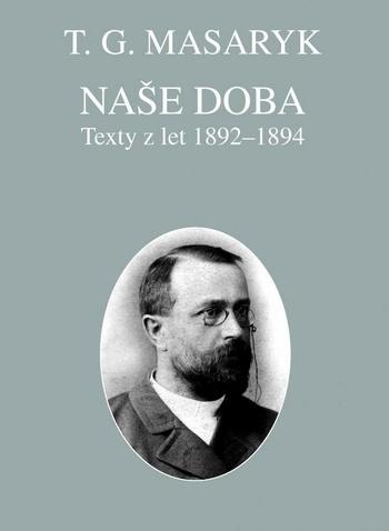 Naše doba. Texty z let 1892-1894