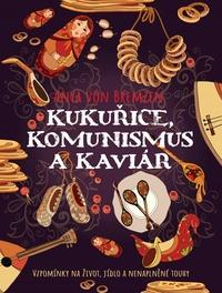 Kukuřice, komunismus a kaviár