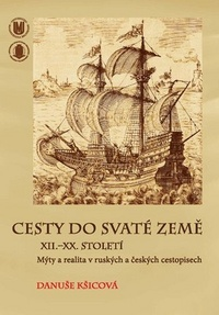 Cesty do Svaté země XII.-XX. století