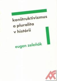 Konštruktivizmus a pluralita v histórii