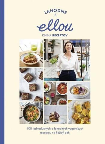 Lahodne s Ellou: Kniha receptov