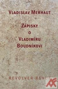 Zápisky o Vladimíru Boudníkovi
