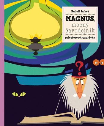 Magnus, mocný kúzelník a jeho zvieratká