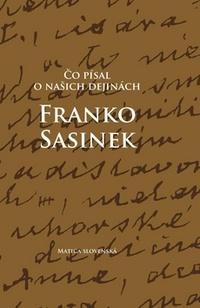 Čo písal o našich dejinách Franko Sasinek