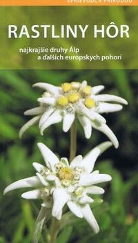 Rastliny hôr - najkrajšie druhy Álp a ďalších európskych pohorí