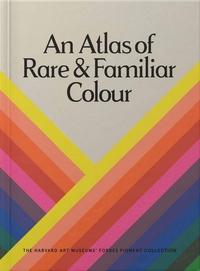 An Atlas of Rare & Familiar Colour