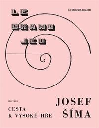 Josef Šíma - Cesta k vysoké hře