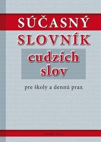 Súčasný slovník cudzích slov pre školy a dennú prax
