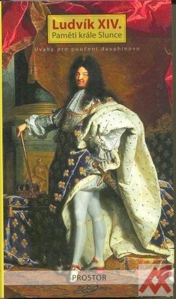 Ludvík XIV. Paměti krále Slunce