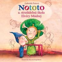 Nototo a strašidelná škola Elvíry Múdrej - CD MP3 (audiokniha)