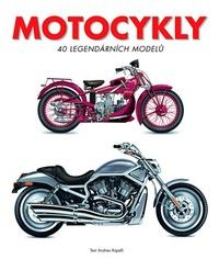 Motocykly. 40 legendárních modelů