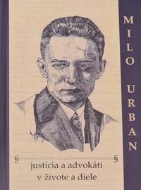 Milo Urban - justícia a advokáti v živote a diele