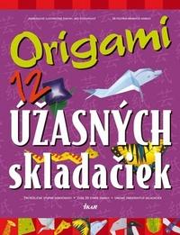 Origami. 12 úžasných skladačiek