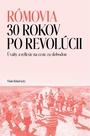 Rómovia - 30 rokov po revolúcii