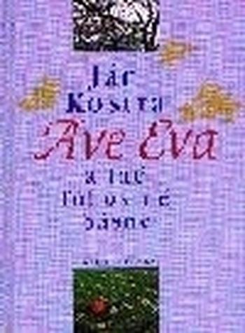 Ave Eva a iné ľúbostné básne