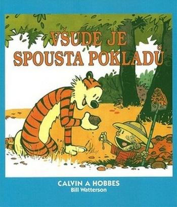 Calvin a Hobbes. Všude je spousta pokladů