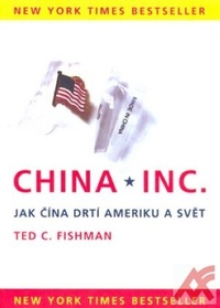 China Inc. Jak Čína drtí Ameriku a svět