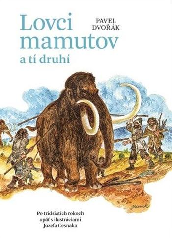Lovci mamutov a tí druhí