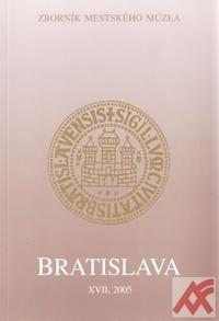 Bratislava XVII. Zborník mestského múzea 2005
