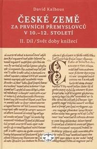 České země za prvních Přemyslovců v 10.-12. století II. díl. Svět doby knížecí