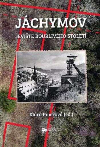 Jáchymov - jeviště bouřlivého století