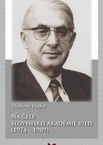 Na čele Slovenskej akadémie vied (1974 - 1989)