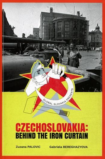 Czechoslovakia: Behind the Iron Curtain