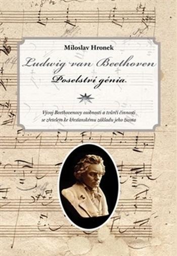 Ludwig van Beethoven. Poselství génia