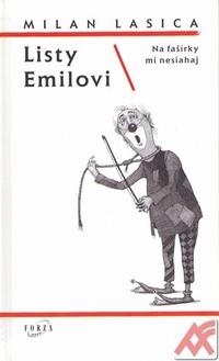 Na fašírky mi nesiahaj / Listy Emilovi