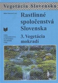 Rastlinné spoločenstvá Slovenska 3. Vegetácia mokradí