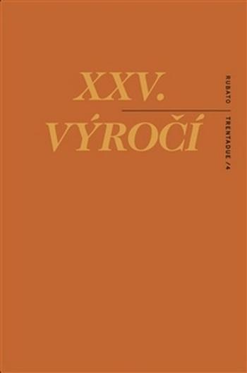 XXV. výročí. Texty na objednávku