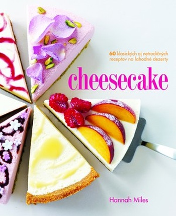 Cheesecake. 60 klasických aj netradičných receptov na lahodné dezerty