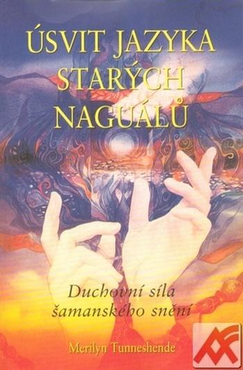 Úsvit jazyka starých Nagualů