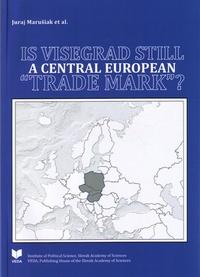 """Is Visegrad Still a Central European""""Trade Mark"""" ?"""