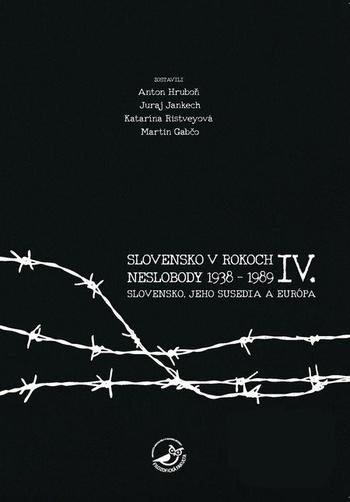 Slovensko v rokoch neslobody 1938-1989 IV.